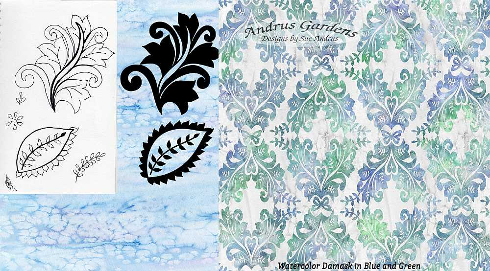 Sue Andrus, AndrusGardens sketches and progress with Watercolor Damask in Blue and Green final design.